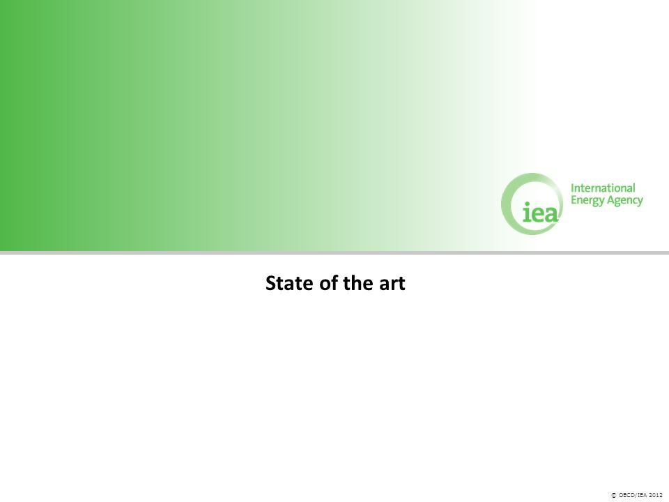 © OECD/IEA 2012 State of the art