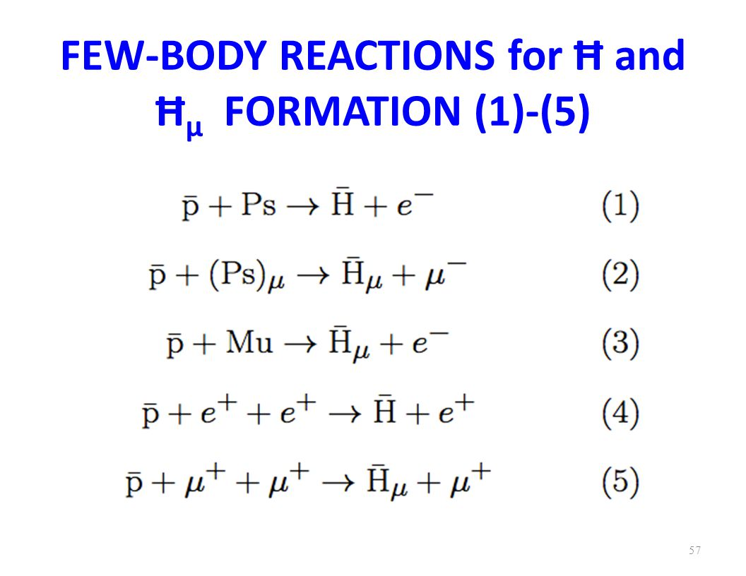 FEW-BODY REACTIONS for Ħ and Ħ μ FORMATION (1)-(5) 57