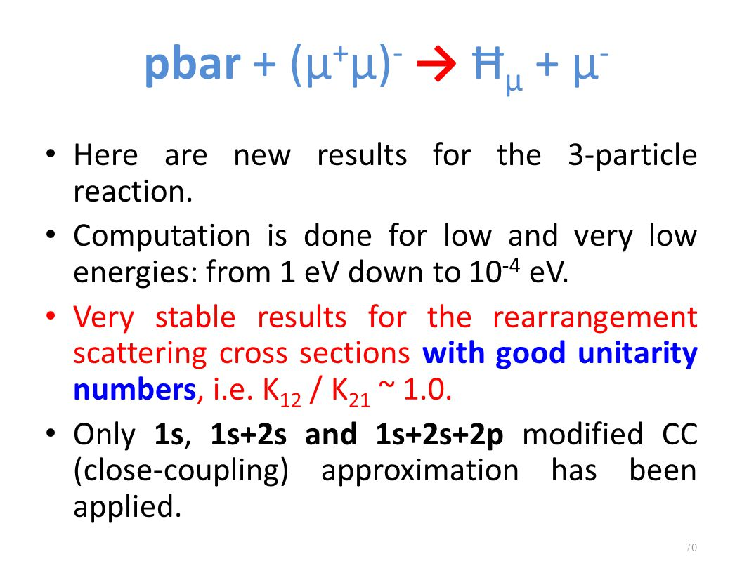 pbar + (μ + μ) - → Ħ μ + μ - Here are new results for the 3-particle reaction.