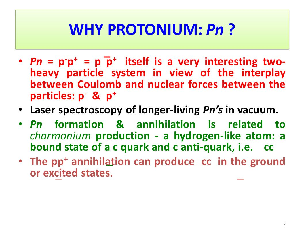 Ħ PRODUCTION RATE Now one can compute the rate of the Ħ - atom production: LEAR facility @ CERN : R = σ Ħ n d I Here: n - the density of Ps atoms, d - the linear dimension, of the interaction region, & I - intensity of the Ps atom beam.