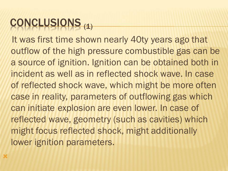 It was first time shown nearly 40ty years ago that outflow of the high pressure combustible gas can be a source of ignition.