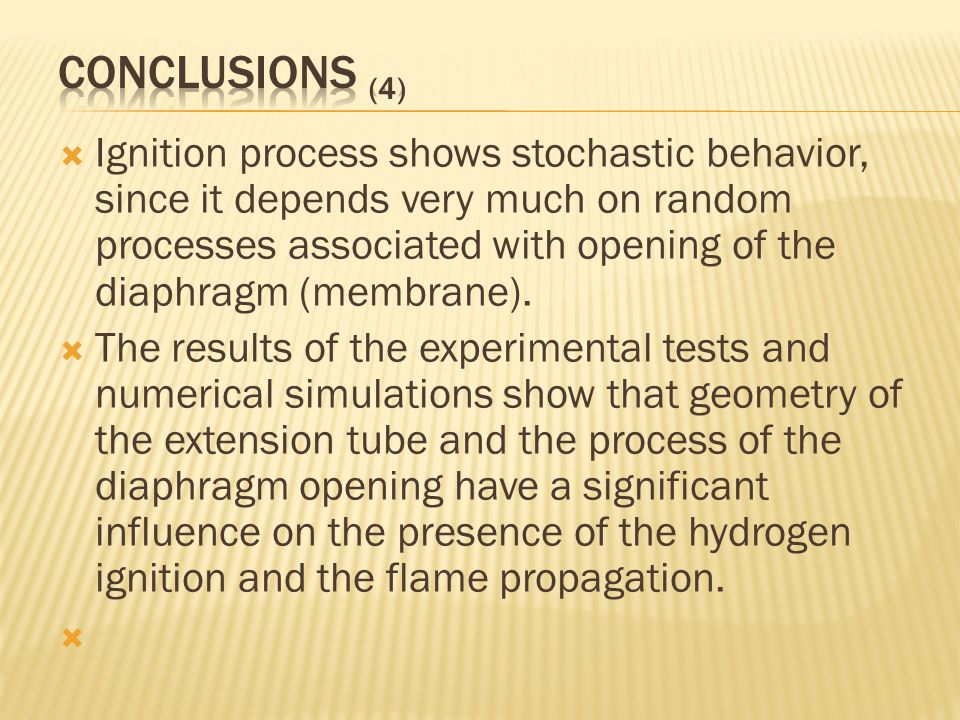  Ignition process shows stochastic behavior, since it depends very much on random processes associated with opening of the diaphragm (membrane).