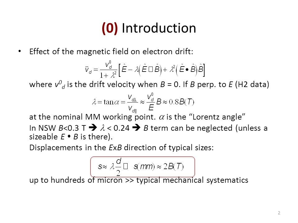 (0) Introduction Effect of the magnetic field on electron drift: where v 0 d is the drift velocity when B = 0.