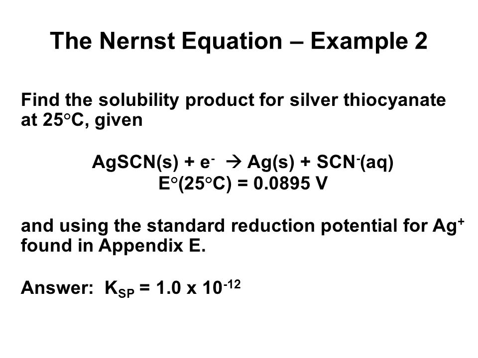 The Nernst Equation – Example 3 The concentration of potassium ions in the intracellular fluid (ICF) is 135 mM.