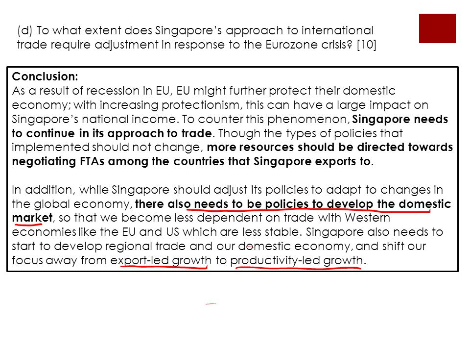 (d) To what extent does Singapore's approach to international trade require adjustment in response to the Eurozone crisis? [10] Conclusion: As a resul