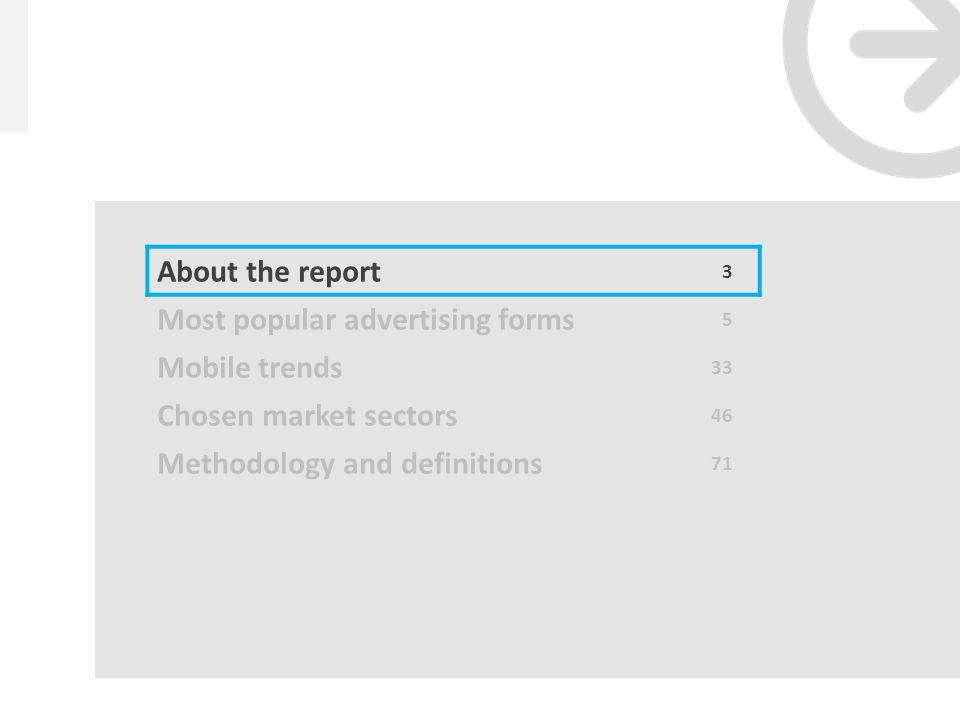 Content About the report 3 Most popular advertising forms 8 Mobile trends 36 Chosen market sectors 49 Methodology and definitions 74