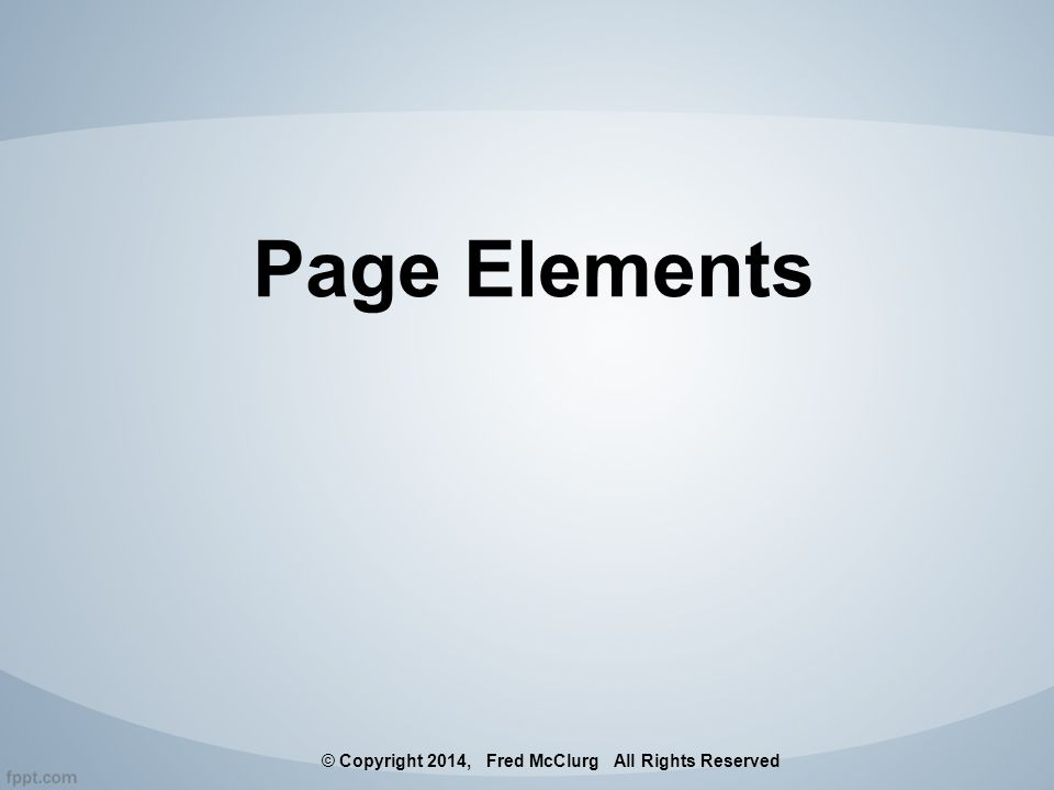 Page Elements © Copyright 2014, Fred McClurg All Rights Reserved