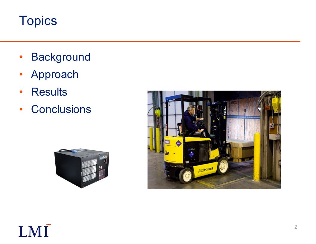 Background Senator Carl Levin (D-MI) sponsored a Congressional initiative for DoD to test fuel cells in material handling equipment (largely forklifts).