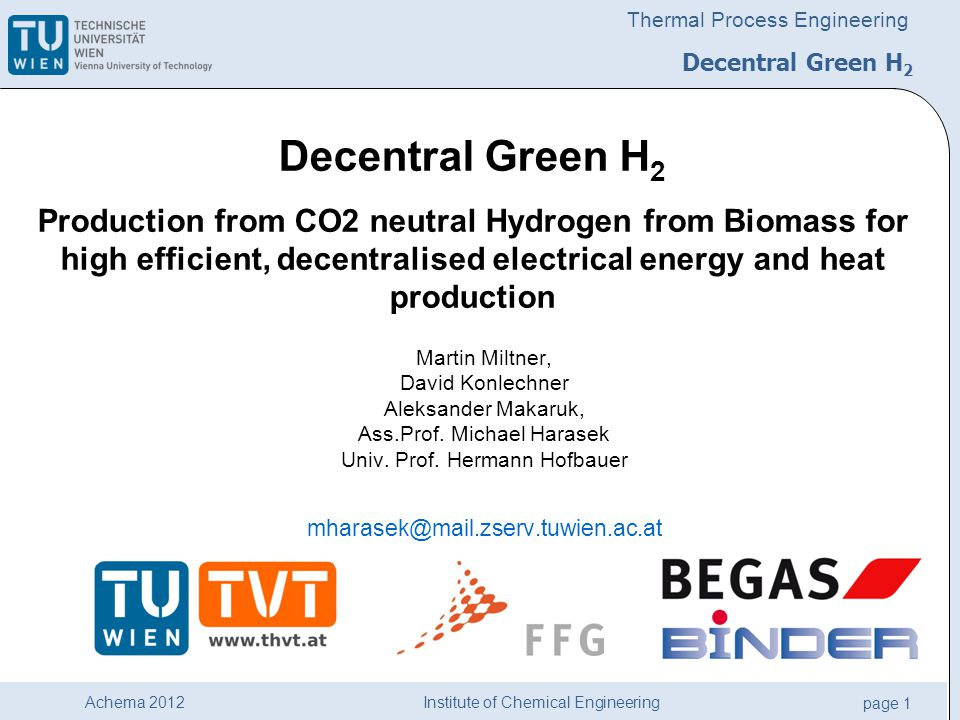 Institute of Chemical Engineering page 1 Achema 2012 Thermal Process Engineering Martin Miltner, David Konlechner Aleksander Makaruk, Ass.Prof. Michae