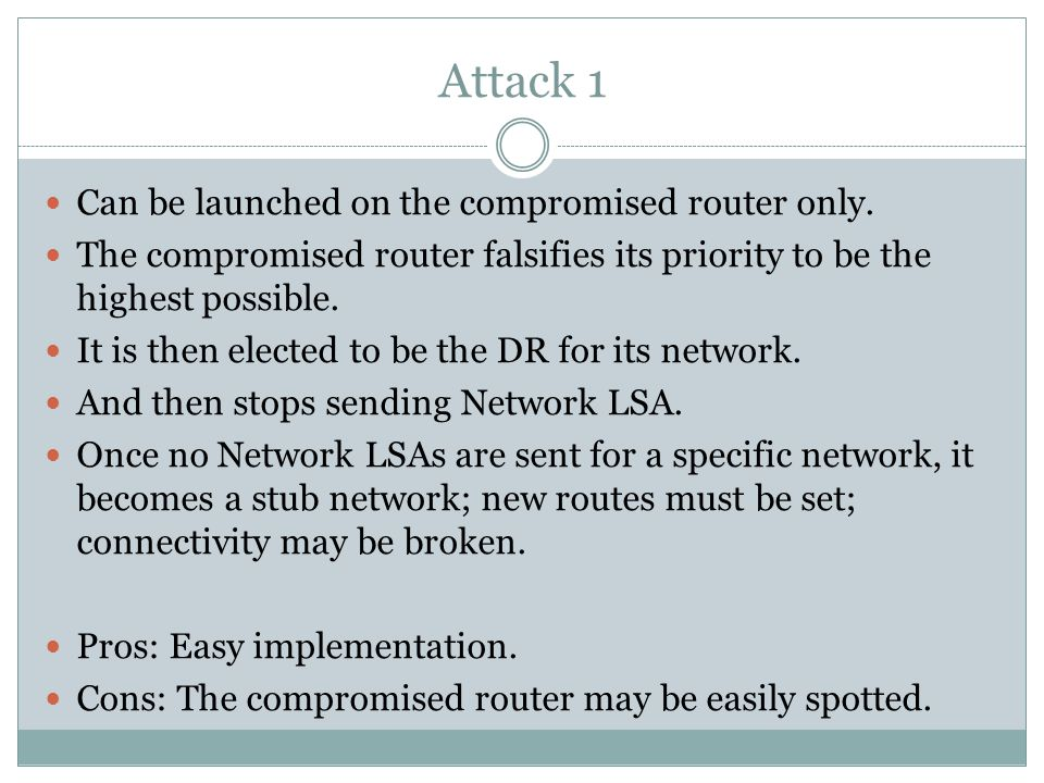 Attack 1 Can be launched on the compromised router only.