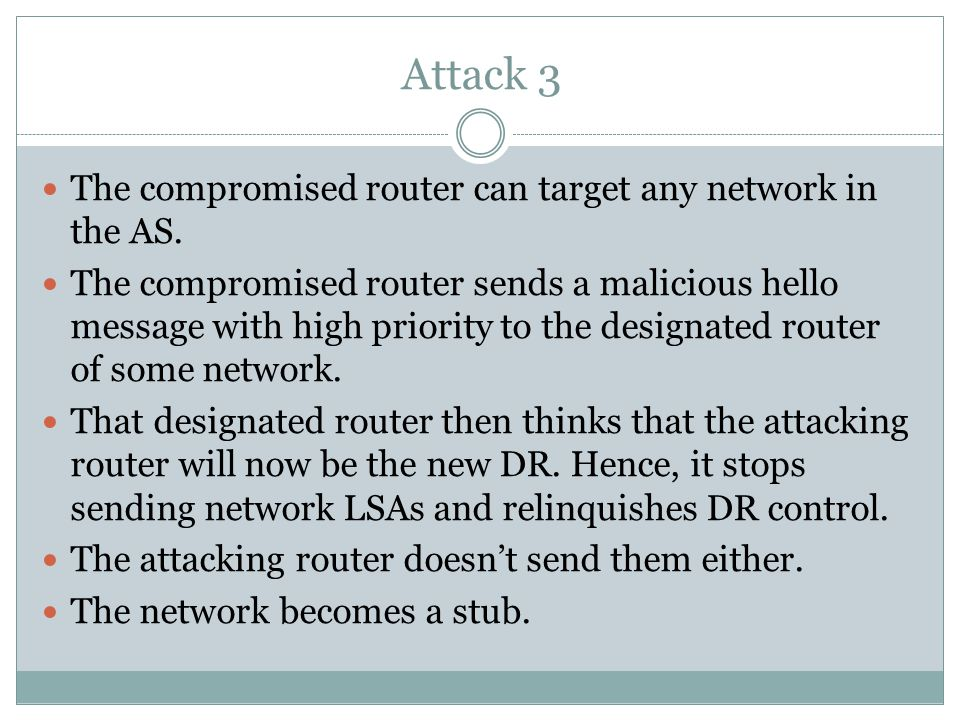 Attack 3 The compromised router can target any network in the AS.