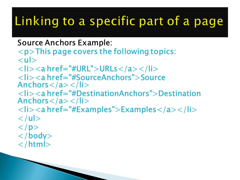 Source Anchors Example: This page covers the following topics: URLs Source Anchors Destination Anchors Examples