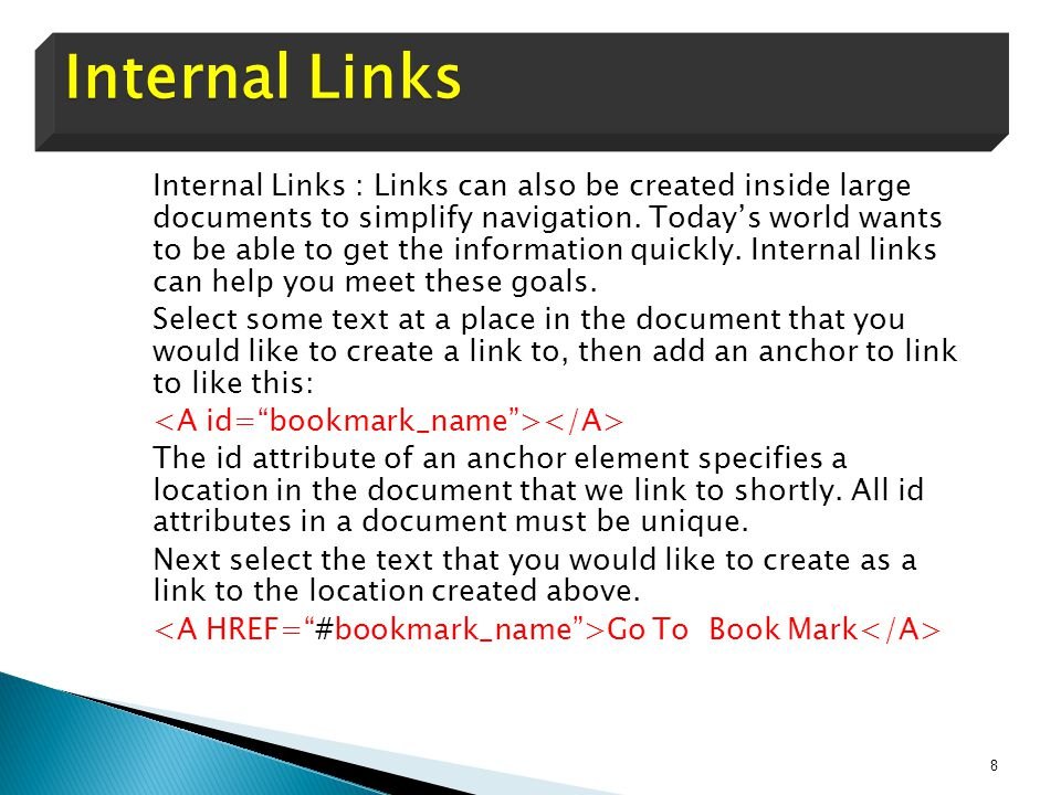  Internal Links : Links can also be created inside large documents to simplify navigation.
