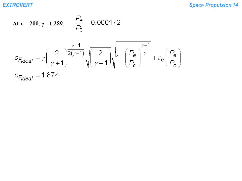 EXTROVERTSpace Propulsion 14 At  = 200,  =1.289,
