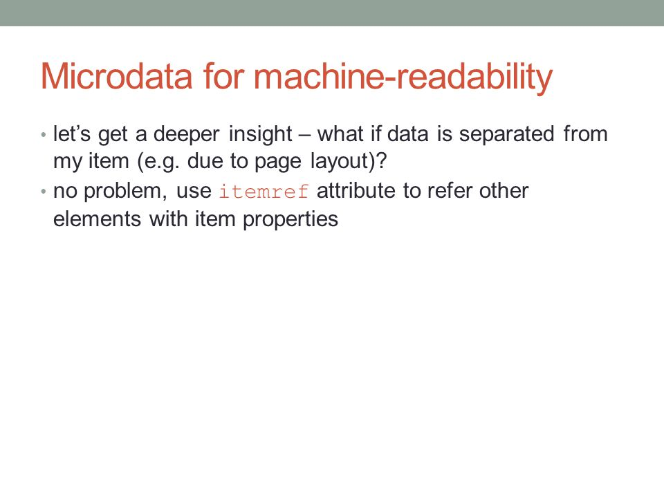 Microdata for machine-readability let's get a deeper insight – what if data is separated from my item (e.g.
