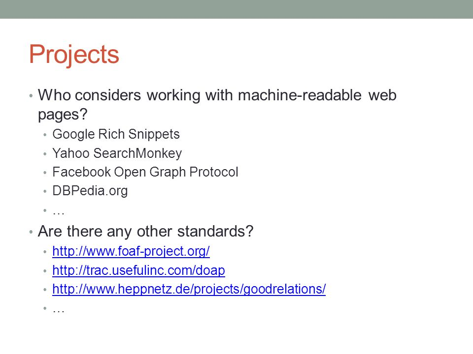 Projects Who considers working with machine-readable web pages.
