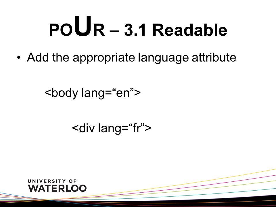 PO U R – 3.1 Readable Add the appropriate language attribute