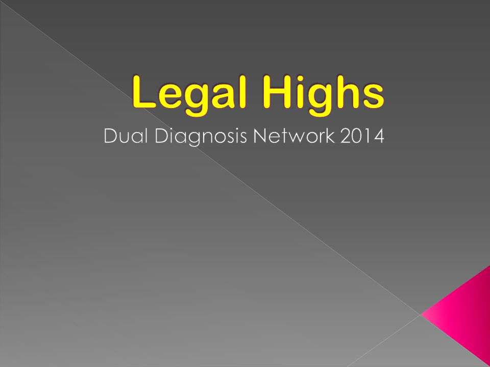  Legal highs mimic or are variations on known substances  The pharmacology is not well researched  Effects and adverse consequences are as the existing categories of substances  Treatment should follow the same pathway as any other substance use treatment package