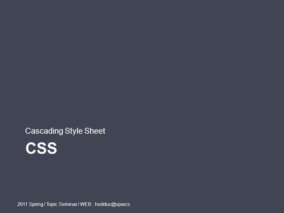 그 외에도 많아요 2011 Spring / Topic Seminar / WEB : hodduc@sparcs