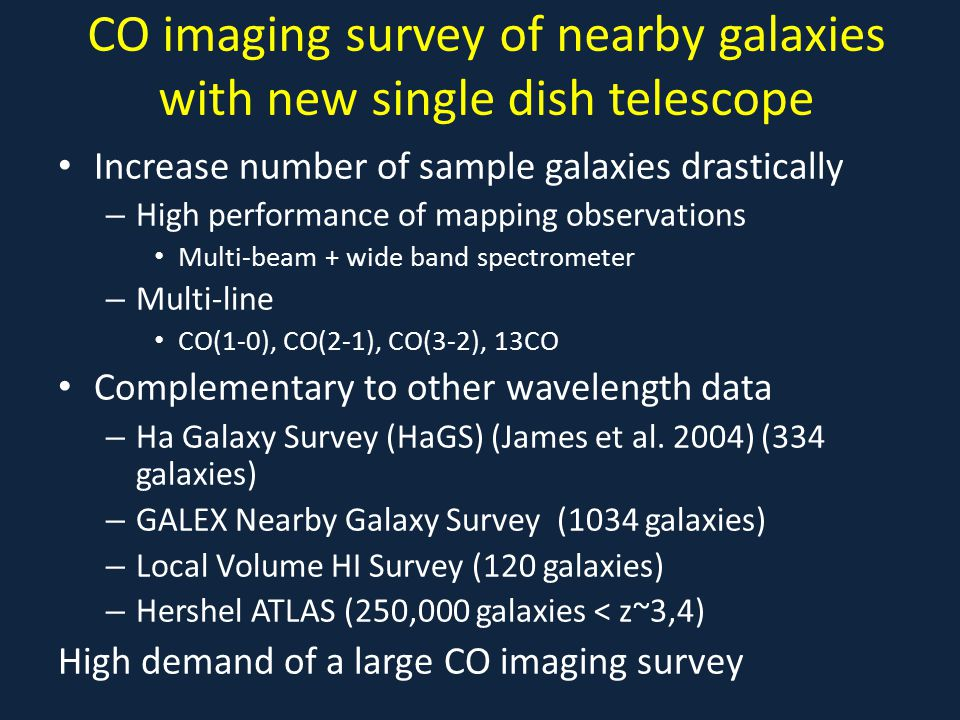 CO imaging survey of nearby galaxies with new single dish telescope Increase number of sample galaxies drastically – High performance of mapping obser