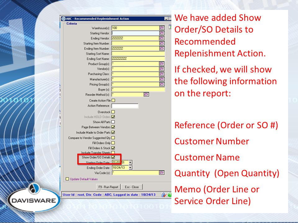We have added Show Order/SO Details to Recommended Replenishment Action.