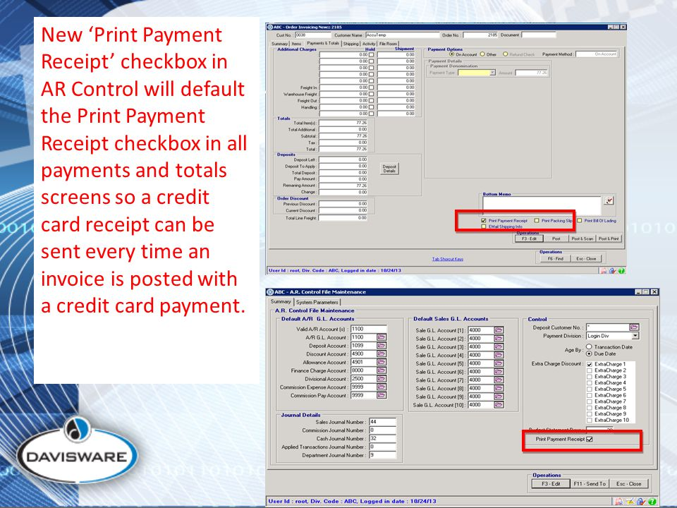 New 'Print Payment Receipt' checkbox in AR Control will default the Print Payment Receipt checkbox in all payments and totals screens so a credit card