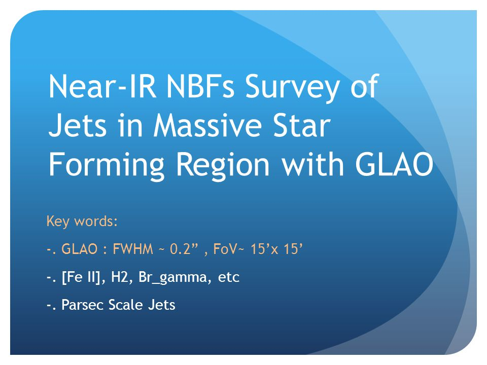 Near-IR NBFs Survey of Jets in Massive Star Forming Region with GLAO Key words: -.