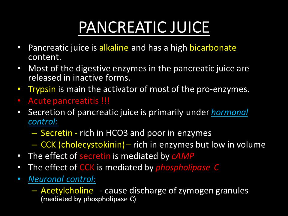 PANCREATIC JUICE Pancreatic juice is alkaline and has a high bicarbonate content.