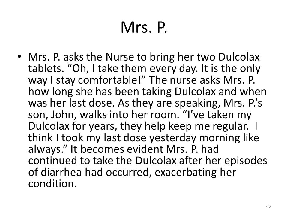 Mrs.P. had not been thinking clearly, was forgetful and or did not understand the drug action.