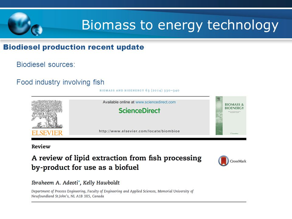 Biomass to energy technology Biodiesel production recent update Biodiesel sources: Food industry involving fish