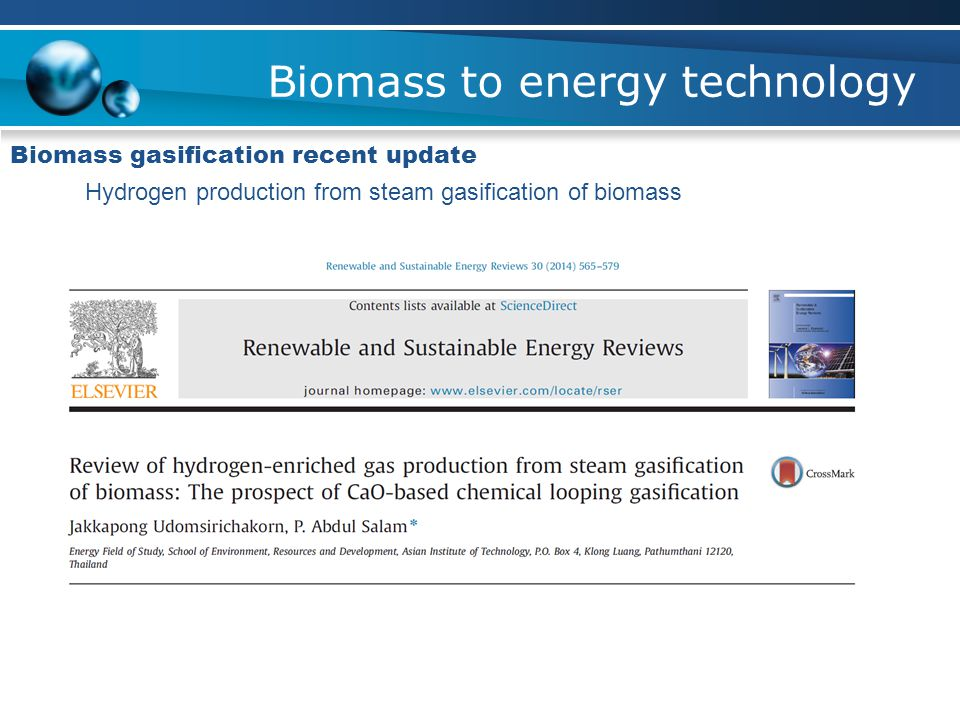 Biomass to energy technology Biomass gasification recent update Hydrogen production from steam gasification of biomass