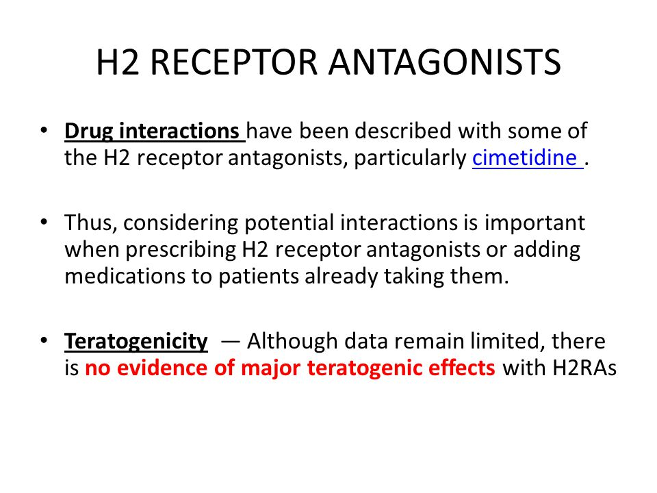 H2 RECEPTOR ANTAGONISTS Drug interactions have been described with some of the H2 receptor antagonists, particularly cimetidine.cimetidine Thus, consi