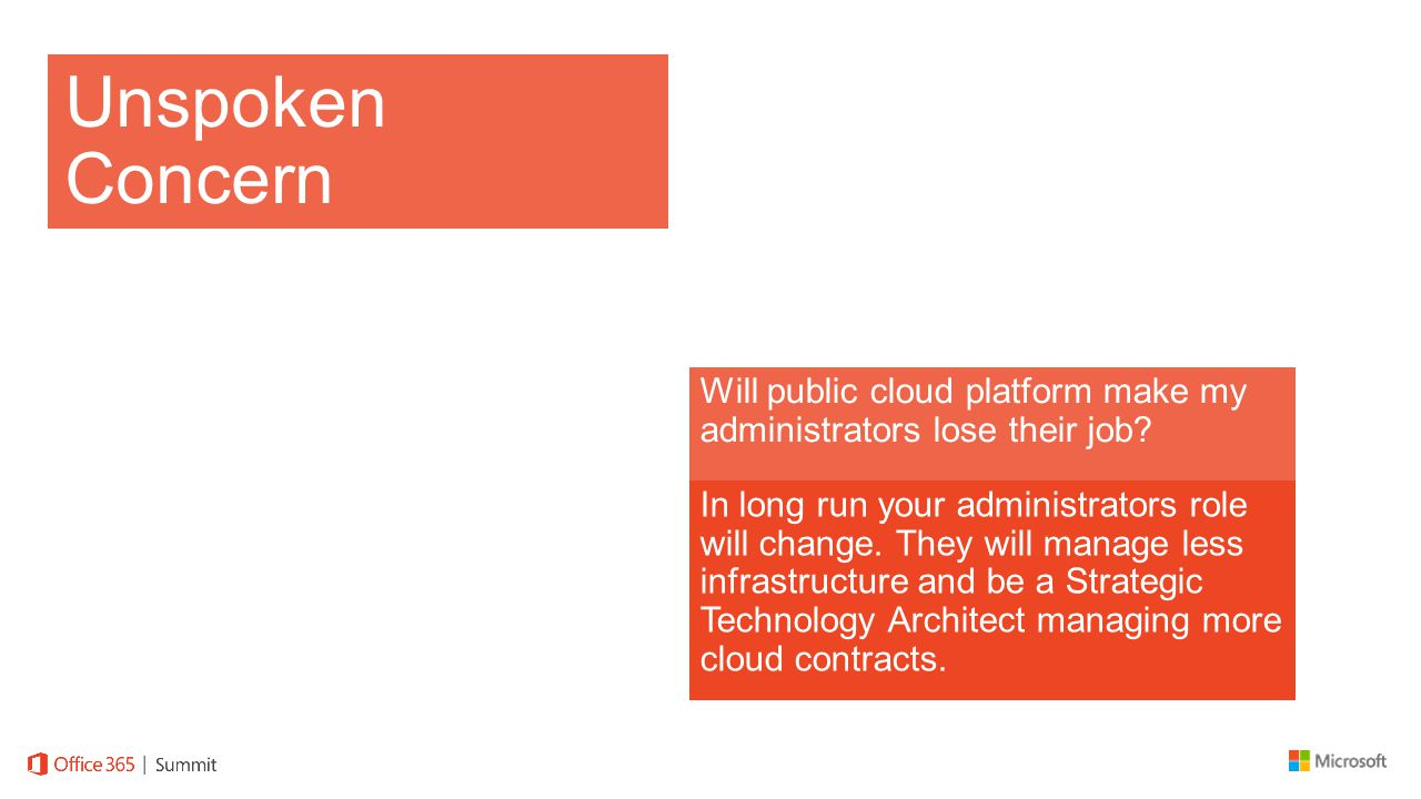 Unspoken Concern Will public cloud platform make my administrators lose their job.