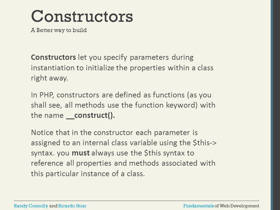 Fundamentals of Web DevelopmentRandy Connolly and Ricardo HoarFundamentals of Web DevelopmentRandy Connolly and Ricardo Hoar Constructors A Better way