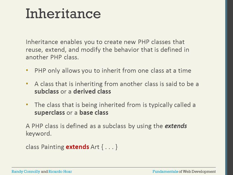 Fundamentals of Web DevelopmentRandy Connolly and Ricardo HoarFundamentals of Web DevelopmentRandy Connolly and Ricardo Hoar Inheritance Inheritance e