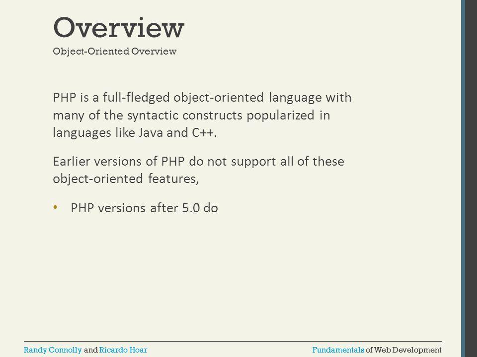 Fundamentals of Web DevelopmentRandy Connolly and Ricardo HoarFundamentals of Web DevelopmentRandy Connolly and Ricardo Hoar Overview PHP is a full-fl