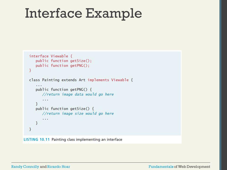 Fundamentals of Web DevelopmentRandy Connolly and Ricardo HoarFundamentals of Web DevelopmentRandy Connolly and Ricardo Hoar Interface Example