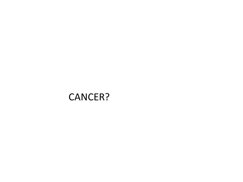 CANCER?