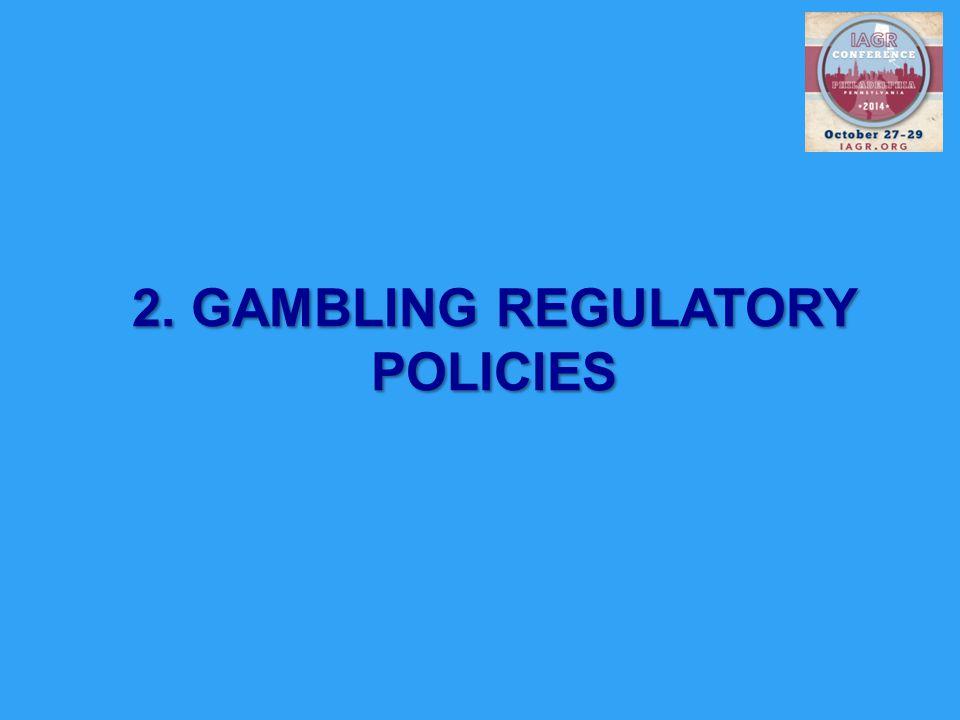 2. GAMBLING REGULATORY POLICIES