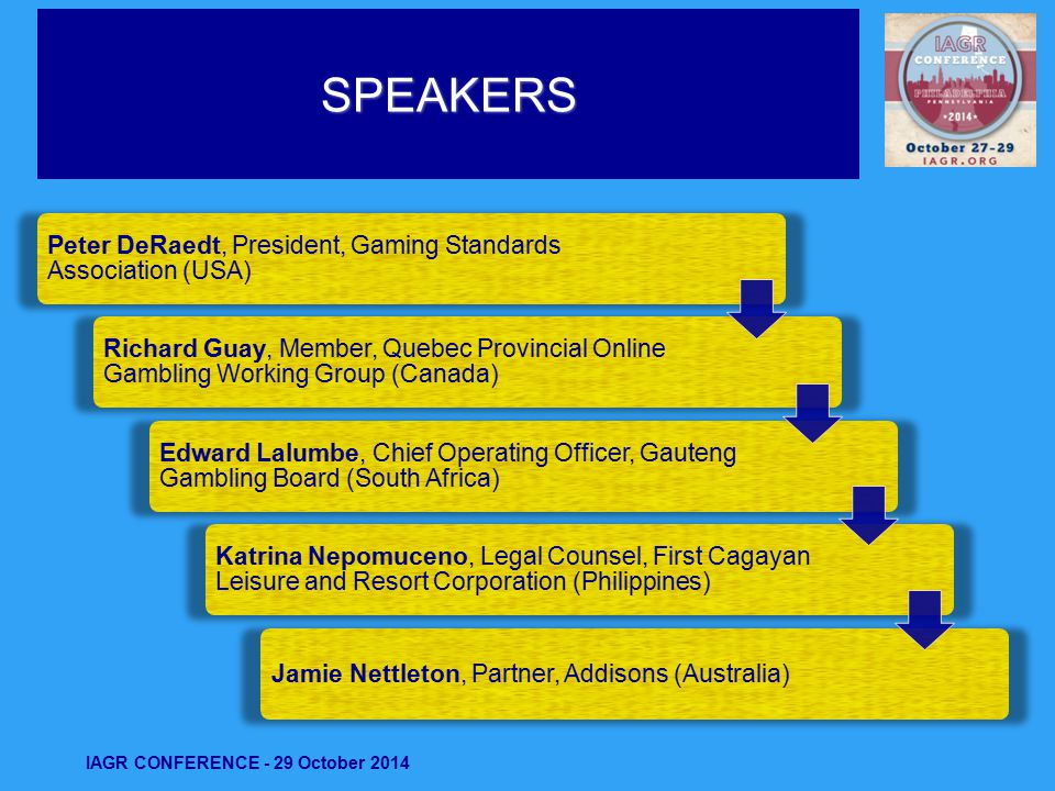 Peter DeRaedt, President, Gaming Standards Association (USA) Richard Guay, Member, Quebec Provincial Online Gambling Working Group (Canada) Edward Lal