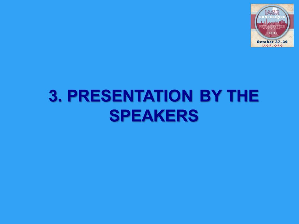3. PRESENTATION BY THE SPEAKERS
