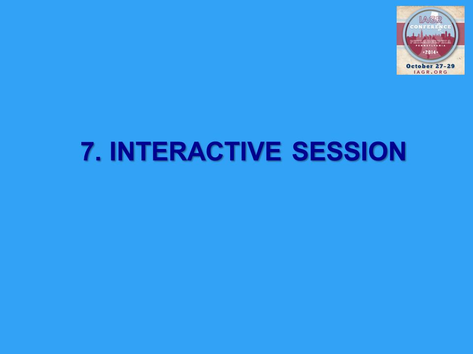 7. INTERACTIVE SESSION