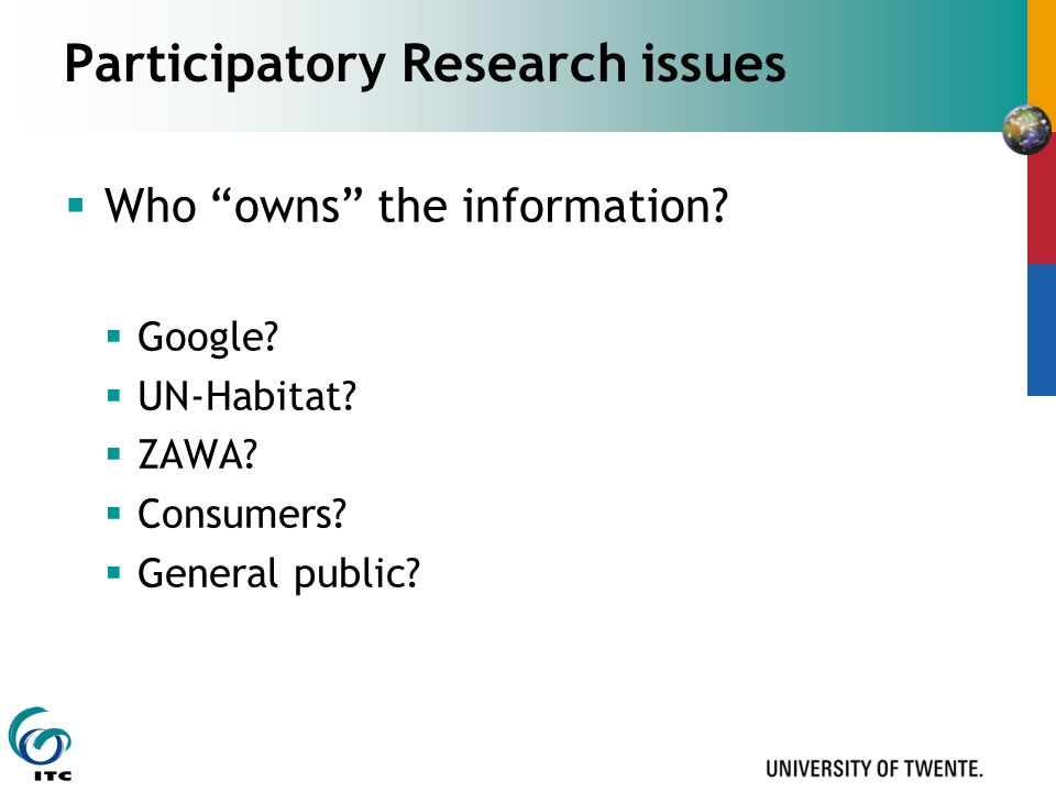 Participatory Research issues  Who owns the information.