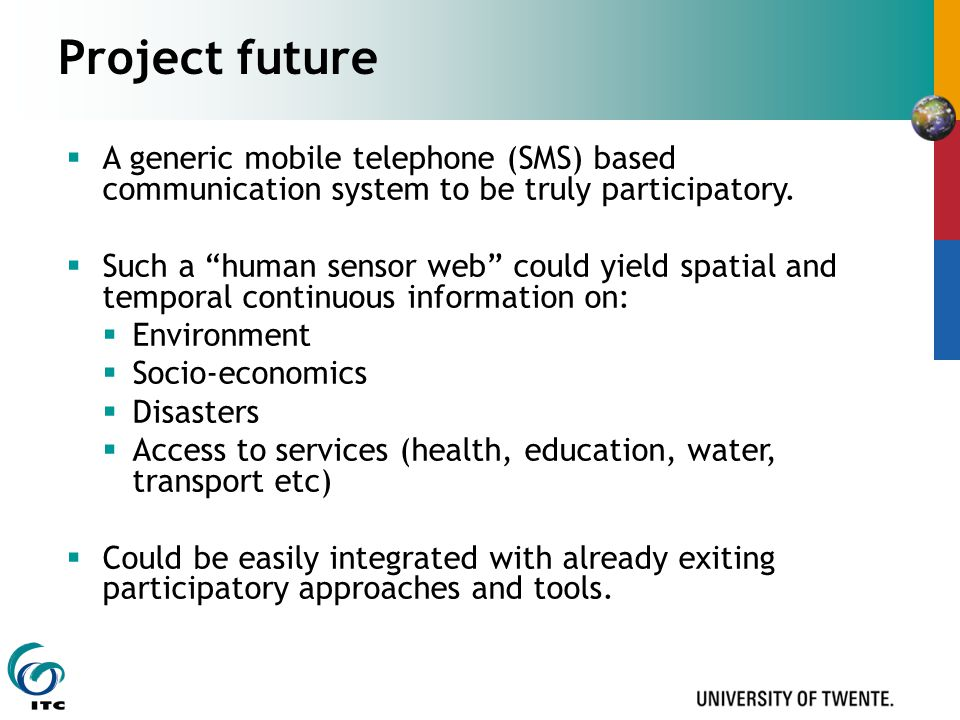  A generic mobile telephone (SMS) based communication system to be truly participatory.