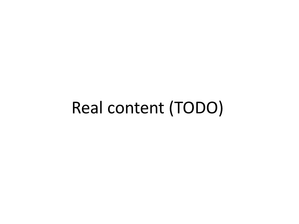 Real content (TODO)