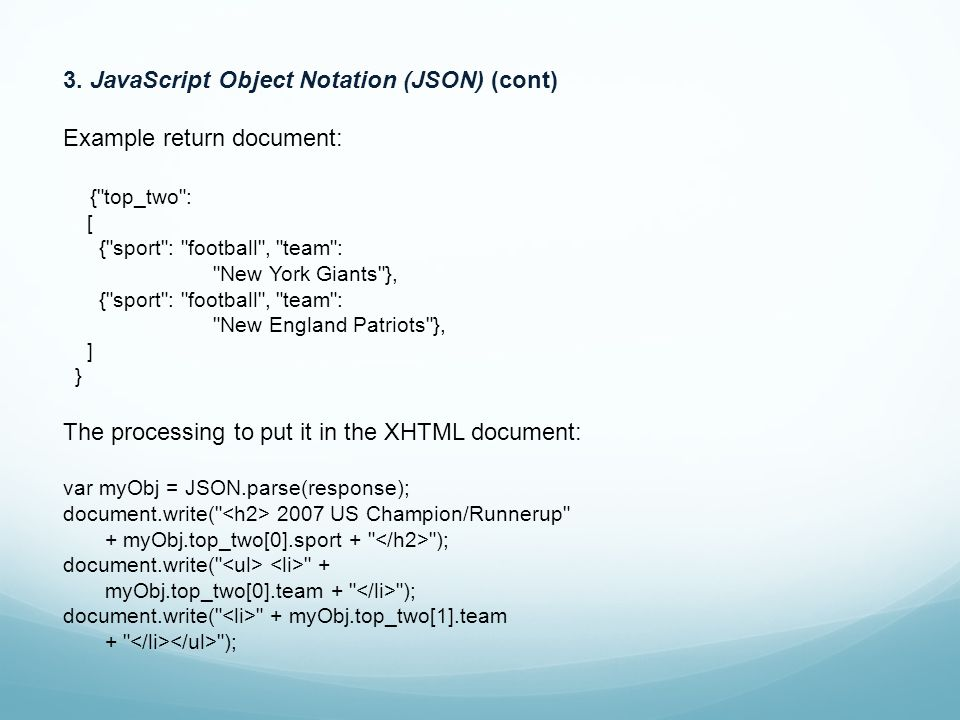 3. JavaScript Object Notation (JSON) (cont) Example return document: {
