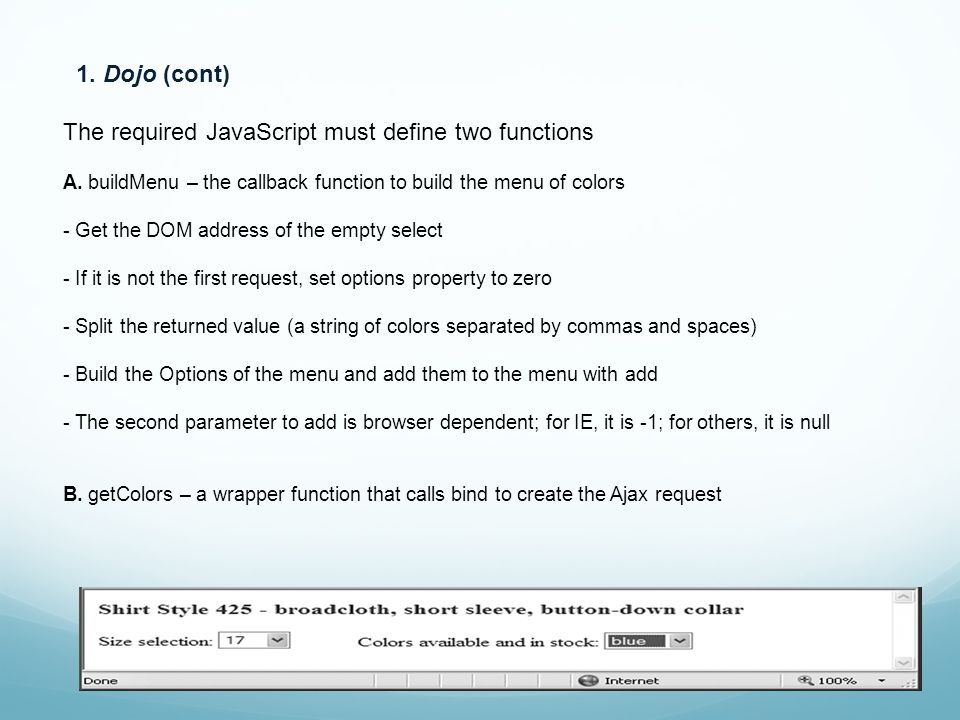 1. Dojo (cont) The required JavaScript must define two functions A.