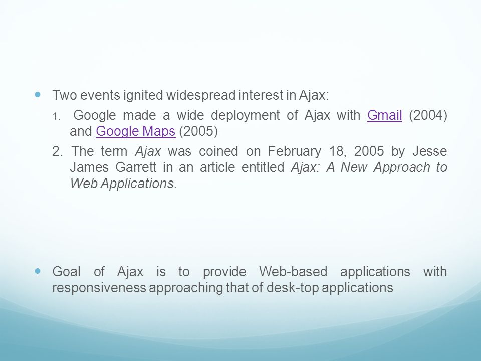 Two events ignited widespread interest in Ajax: 1.