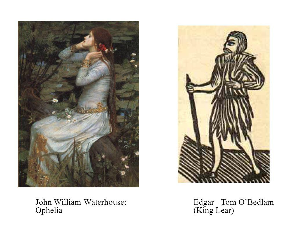John William Waterhouse: Ophelia Edgar - Tom O'Bedlam (King Lear)