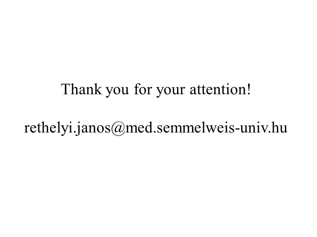 Thank you for your attention! rethelyi.janos@med.semmelweis-univ.hu